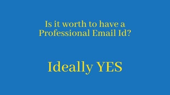 7 REASONS TO HAVE A PROFESSIONAL EMAIL ID