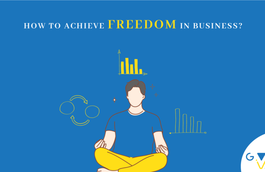 Freedom in Business, What and How